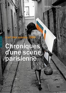 L'Art des années 1960. Chroniques d'une scène parisienne